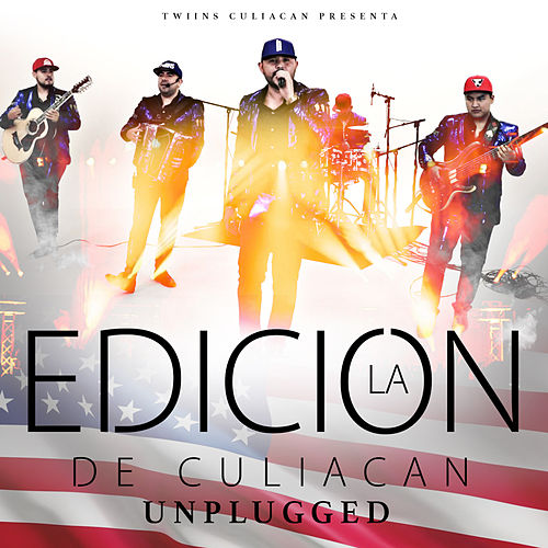Unplugged by La Edicion De Culiacan