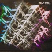 Delay Trees by Delay Trees
