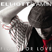 Fight for Love by Elliott Yamin