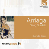Arriaga: String Quartets by Cuarteto Casals