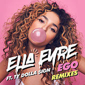 Ego (Remixes) by Ella Eyre