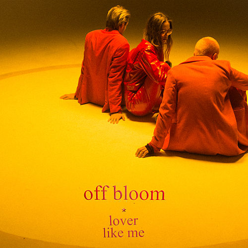 Lover Like Me by Off Bloom