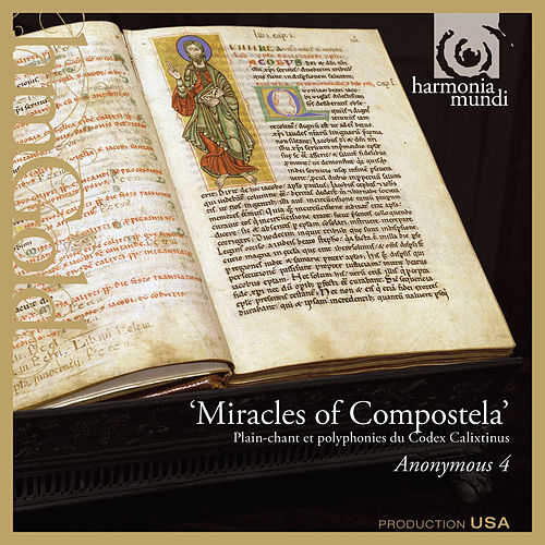 Miracles of Compostela: Medieval Chant & Polyphony for St. James from the Codex Calixtinus by Anonymous 4