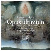 Schütz: Opus ultimum by Various Artists