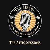 The Attic Sessions by The Heads