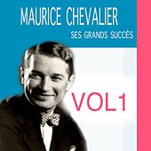 Ses Grands Succès, Vol. 1 by Maurice Chevalier