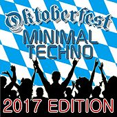 Oktoberfest Minimal Techno (2017 Edition) by Various Artists