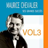 Ses Grands Succès, Vol. 3 by Maurice Chevalier
