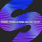 Are You Ready by Robbie Rivera