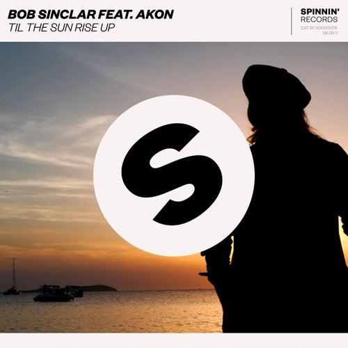 Til The Sun Rise Up van Bob Sinclar