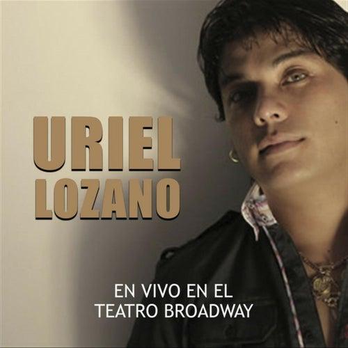 En Vivo en el Teatro Broadway de Uriel Lozano