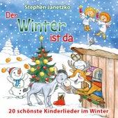 Der Winter ist da: 20 schönste Kinderlieder im Winter by Stephen Janetzko