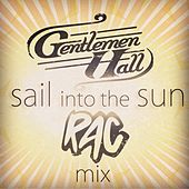 Sail into the Sun (Rac Mix) by Gentlemen Hall