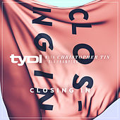 Closing In (with Christopher Tin, ft. Dia Frampton) by Tydi