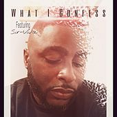 What I Confess (feat. Tone Jonez) by Sir-Viva