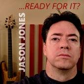 ...Ready for It? (feat. Cheryl McIntyre) by Jason Jones