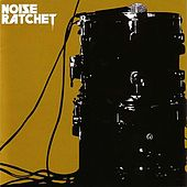 Noise Ratchet by Noise Ratchet