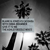 Give It to Me (The Ashley Beedle Mixes) by Blank & Jones