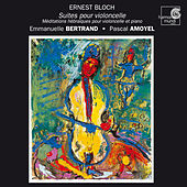 Bloch: Cello Suites, Meditations by Various Artists