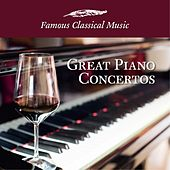 Great Piano Concertos (Famous Classical Music) by Various Artists