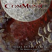 The Pulse of the Earth, Pt. 1: The Magnetic Center by Communic