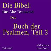 Das Buch der Psalmen, Teil 2 (Die Bibel: Das Alte Testament. Teil 20 von 67.) by Sven Görtz