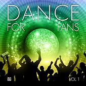 Dance for Fans, Vol. 1 by Various Artists