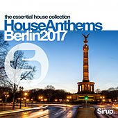 Sirup House Anthems Berlin 2017 de Various Artists
