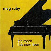 The Moon Has Now Risen by Meg Ruby
