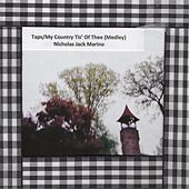 Taps / My Country Tis' of Thee (Medley) by Nicholas Jack Marino