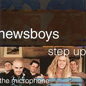 Play & Download Step Up To The Microphone by Newsboys | Napster