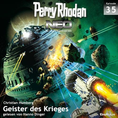 Geister des Krieges - Perry Rhodan - Neo 35 (Ungekürzt) von Christian Humberg