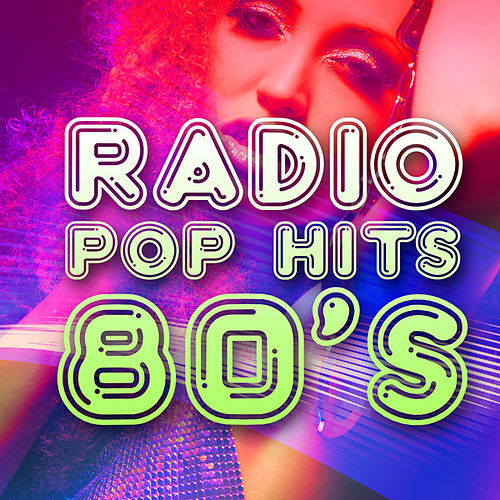 Radio Pop Hits 80s by Various Artists