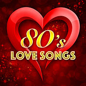 80's Love Songs by Various Artists