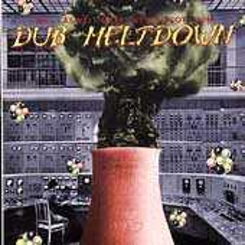 Dub Meltdown by Bill Laswell