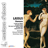Lassus: Chansons by Various Artists