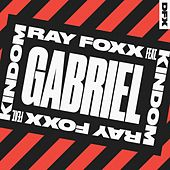 Gabriel (feat. KINdom) by Ray Foxx