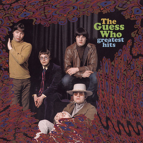 Play & Download Greatest Hits [1999] by The Guess Who | Napster