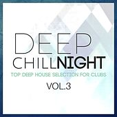 Deep Chill Night, Vol. 3: Top Deep House Selection for Clubs by Various Artists