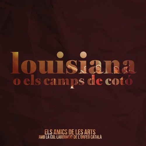 Louisiana o els Camps de Cotó de Els Amics De Les Arts