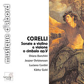 Corelli: Sonate a violino e violone o cimbalo, Op. 5 by Various Artists
