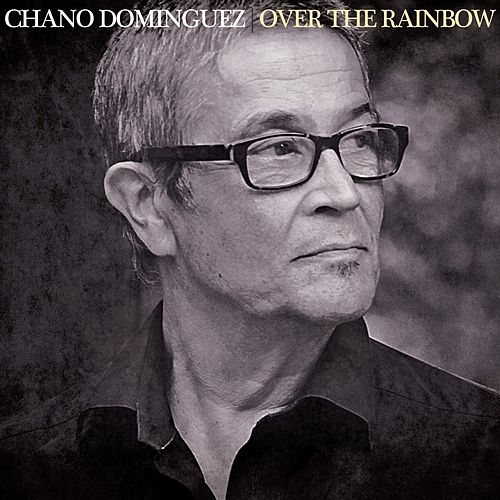 Over the Rainbow by Chano Dominguez