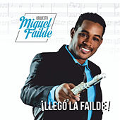 Llegó la Failde by Orquesta Miguel Failde