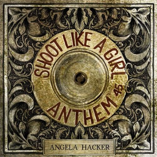 Shoot Like a Girl Anthem .45 by Angela Hacker