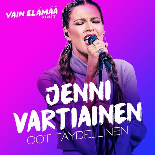 Oot täydelllinen (Vain elämää kausi 7) by Jenni Vartiainen