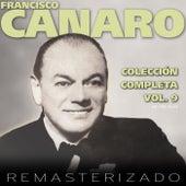 Colección Completa, Vol. 9 (Remasterizado) by Francisco Canaro
