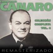 Colección Completa, Vol. 4 (Remasterizado) by Francisco Canaro