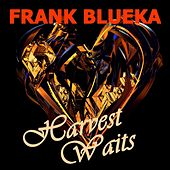 Harvest Waits by Frank Blueka