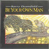 Be Your Own Man by Barry Dransfield