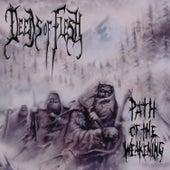 Path of the Weakening by Deeds of Flesh